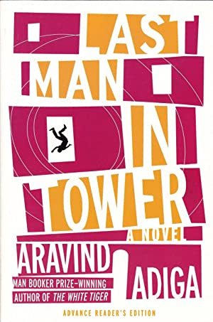 LAST MAN IN TOWER - ADVANCE READER'S: Adiga, Aravind