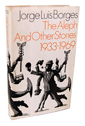 THE ALEPH AND OTHER STORIES 1933-1969 - UNCORRECTED PROOF COPY IN TRIAL DUSTJACKET: Borges, Jorge ...