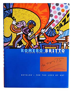 ROMERO BRITTO: COLORS AROUND THE WORLD -: Britto, Romero