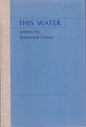 THIS WATER - LIMITED EDITION, SIGNED: Carver, Raymond