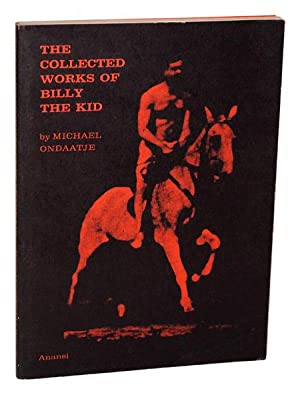 THE COLLECTED WORKS OF BILLY THE KID: LEFT HANDED POEMS: Ondaatje, Michael
