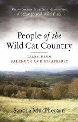 PEOPLE OF THE WILDCAT COUNTRY: TALES FROM BADENOCH AND STRATHSPEY [ILLUSTRA TED]