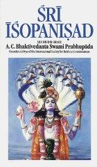 Sri Isopanisad: The Knowledge That Brings One Nearer to the Supreme Persona lity of Godhead, Krsna
