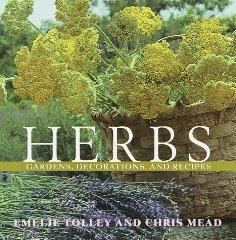 Herbs: Gardens, Decorations, and Recipes: Tolley, Emelie