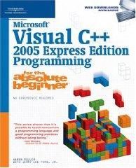 Microsoft Visual C++ 2005 Express Edition Programming for the Absolute Begi nner