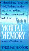 Mortal Memory: Cook, Thomas H.
