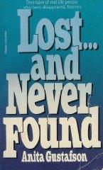 Lost-- and never found: Gustafson, Anita