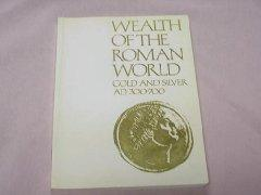 WEALTH OF THE ROMAN WORLD: AD 300-700