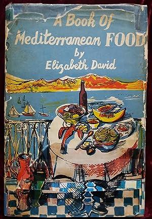 A Book of Mediterranean Food: Elizabeth David