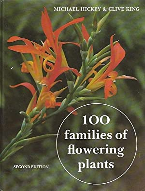 100 Families of Flowering Plants.: Hickey, M. &. King, C.