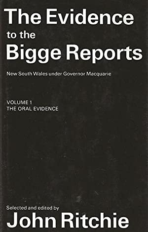 The Evidence to the Bigge Reports. New: Ritchie, John (Ed.).