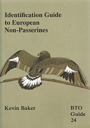 Identification Guide to European Non-Passerines. BTO Guide: Baker, Kevin.