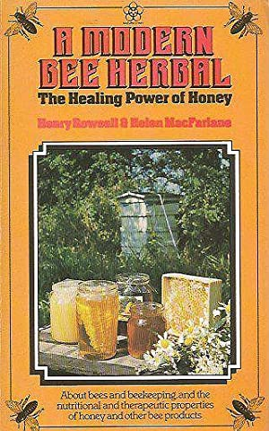 A Modern Bee Herbal. The healing power: Rowsell, Henry &