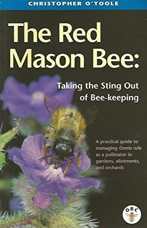 The Red Mason Bee: Taking the Sting: O'Toole, Christopher.