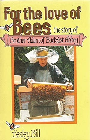 For the Love of Bees. The story: Bill, Lesley.