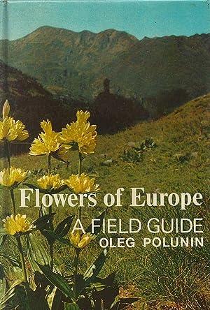 Flowers of Europe. A Field Guide.: Polunin, O.