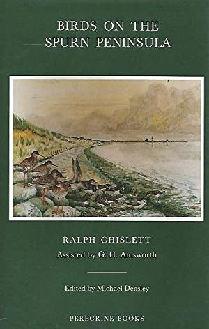 Birds on the Spurn Peninsula.: Chislett, R. & Ainsworth, G. H.