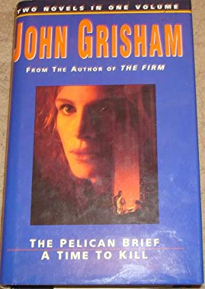 The Pelican Brief and A Time to: John Grisham