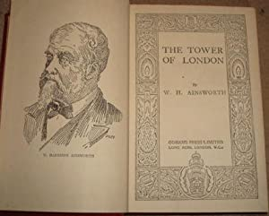 The Tower of London: W. H. Ainsworth