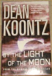 By The Light of The Moon: Dean Koontz