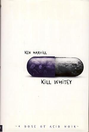 KILL WHITEY: Harvill, Ken