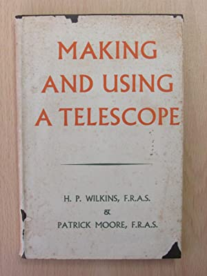 Making And Using A Telescope: H P WILKINS