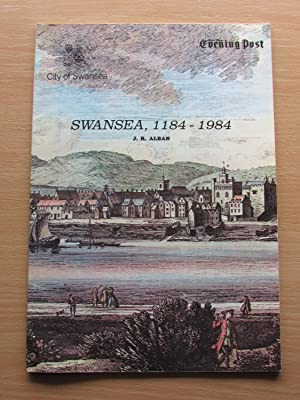 Swansea 1184 - 1984: J.R. ALBAN
