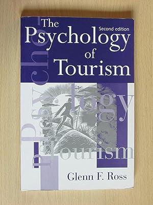 The Psychology of Tourism: Glenn F ROSS