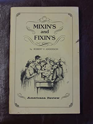 Mixin's and Fixin's: Robert V ANDERSON