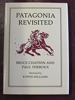 Patagonia Revisited: Bruce CHATWIN and