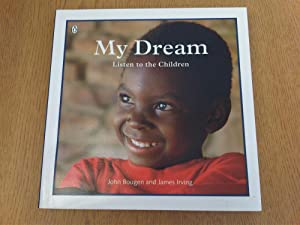 My Dream: Listen to the Children of: John BOUGEN and