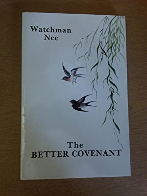 The Better Covenant: Watchman Nee