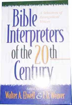 Bible Interpreters of the 20th Century A Selection of Evangelical Voices