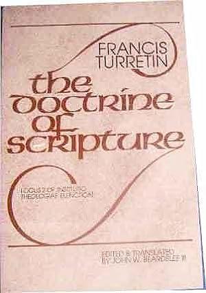 The Doctrine of Scripture Locus 2 of: TURRETIN (FRANCIS).