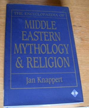 The Encyclopaedia of Middle Eastern Mythology and Religion.