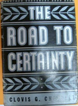 The Road to Certainty.: CLOVIS G CHAPPELL.