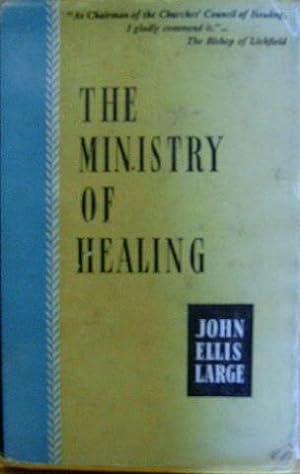 The Ministry of Healing.: LARGE (JOHN ELLIS).