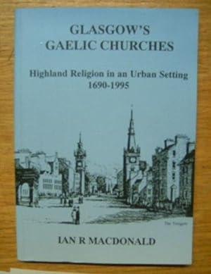 Glasgow's Gaelic Churches.: MACDONALD, IAIN.