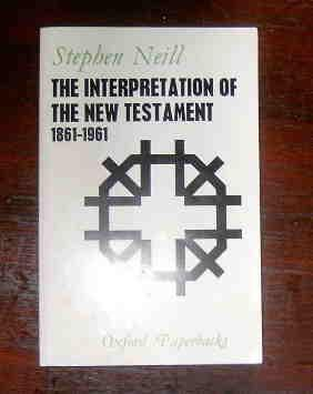 The Interpretation of the New Testament 1861 - 1961.