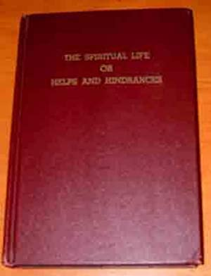 The Spiritual Life or Helps and Hindrances.