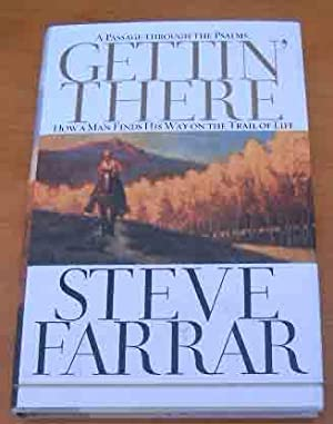 Gettin' There A Passage Through the Psalms: How a Man Finds His Way on the Trail of Life: ...
