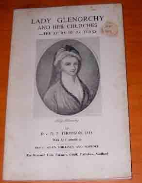 Lady Glenorchy and Her Churches. The Sotry: THOMSON, D P