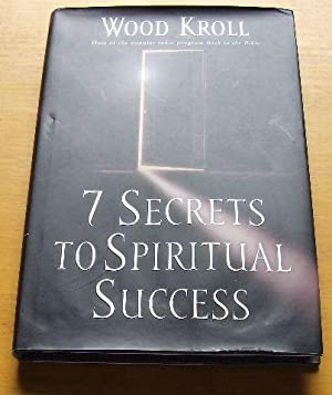 7 Secrets to Spiritual Success.: KROLL, WOODROW.