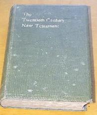 The Twentieth Century New Testament A Translation into Modern English
