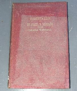 Dissertation on St. Paul's Voyage from Caesarea to Puteoli: And on the Apostle's Shipwreck on the...