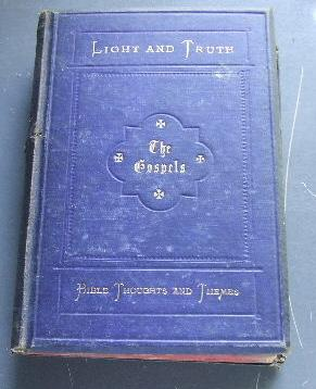 Light & Truth: The Gospels or Bible Thoughts and Themes: HORATIUS BONAR.