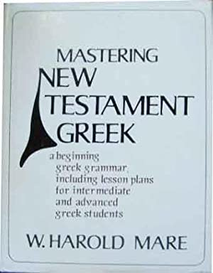 Mastering New Testament Greek A Beginnning Greek: MARE (W. HAROLD).
