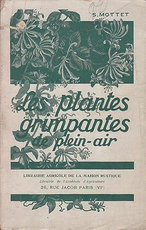 LES PLANTES GRIMPANTES DE PLEIN AIR -: S. MOTTET et