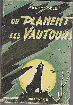 OU PLANENT LES VAUTOURS.: Jerome ODLUM.