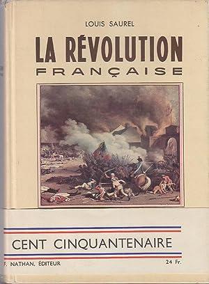 LA REVOLUTION FRANCAISE Nathan 1939 CENT CINQUANTENAIRE: Louis SAUREL